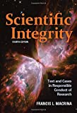 Scientific Integrity: Text and Cases in Responsible Conduct of Research