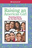 img - for Raising an American Girl (American Girl (Quality)) book / textbook / text book