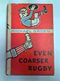 img - for Even Coarser Rugby Or What Did You Do to Ronald book / textbook / text book