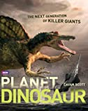 img - for Planet Dinosaur: The Next Generation of Killer Giants book / textbook / text book