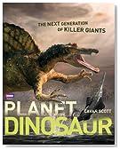 Planet Dinosaur: The Next Generation of Killer Giants