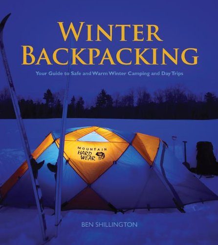 Winter Backpacking: Your Guide to Safe and Warm Winter Camping and Day Trips PDF