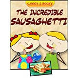 Children's ebook: the Incredible Sausaghetti (Cooky & Booky: simple recipes for kids) ~ Prof. Tiptoe