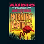 A Morning for Flamingos (       ABRIDGED) by James Lee Burke Narrated by Will Patton