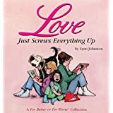 Love Just Screws Everything Up : A For Better or for Worse Collection ~ Lynn Johnston
