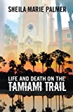 Life and Death on the Tamiami Trail