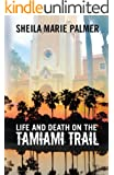 Life and Death on the Tamiami Trail (English Edition)