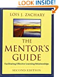 The Mentor's Guide: Facilitating Effe...
