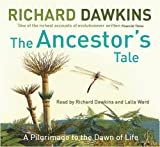 Prof Richard Dawkins The Ancestor's Tale: A Pilgrimage to the Dawn of Life
