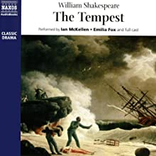 The Tempest Audiobook by William Shakespeare Narrated by Ian McKellen, Emilia Fox, Scott Handy, Ben Owukwe