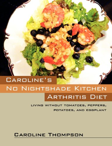 Caroline's No Nightshade Kitchen: Arthritis Diet - Living without tomatoes, peppers, potatoes, and eggplant! (Development Without Aid compare prices)