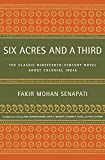 img - for Six Acres and a Third: The Classic Nineteenth-Century Novel about Colonial India book / textbook / text book