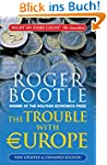 The Trouble With Europe: New Updated...