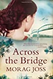 img - for Across the Bridge by Joss, Morag (2011) Paperback book / textbook / text book