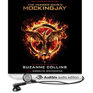 Mockingjay: Hunger Games Trilogy, Book 3 (Unabridged)