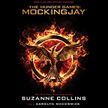 Mockingjay: The Final Book of The Hunger Games Audiobook by Suzanne Collins Narrated by Carolyn McCormick