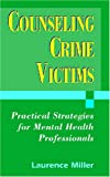 img - for Counseling Crime Victims: Practical Strategies for Mental Health Professionals book / textbook / text book