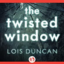 The Twisted Window (       UNABRIDGED) by Lois Duncan Narrated by A. Savalas