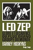 Led Zep : Gloire et décadence du plus grand groupe du monde