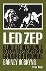 Led Zep : Gloire et d�cadence du plus grand groupe du monde par Hoskyns