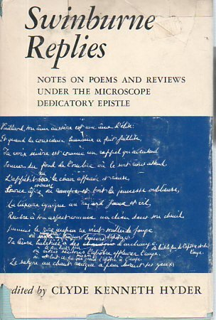 Swinburne Replies: Notes On Poems And Reviews, Under The Microscope, And Dedicatory Epistle.