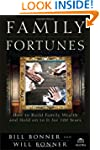 Family Fortunes: How to Build Family...