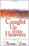 img - for Caught Up Into Heaven book / textbook / text book