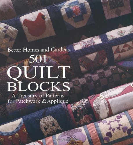 501 Quilt Blocks: A Treasury of Patterns for Patchwork & Applique (Better Homes and Gardens Cooking) by Better Homes and Gardens (2002) Paperback