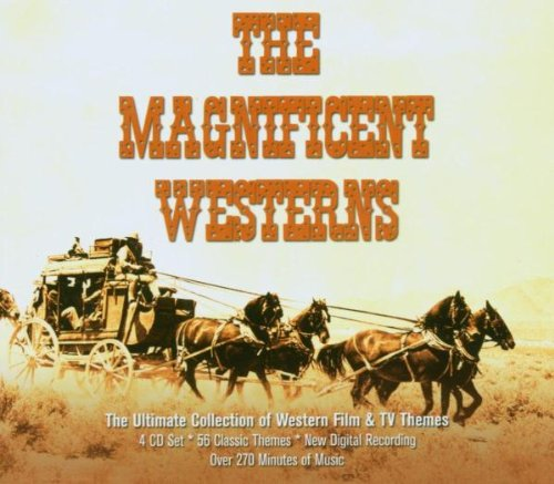 The Magnificent Westerns by Dimitri Tiomkin, Jerome Moross, John [Composer] Morris, Ray / Livingston, Jay Evans and Elmer Bernstein