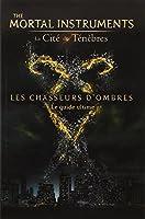 The Mortal Instruments - La Cité des Ténèbres - Les Chasseurs d'Ombres - Le guide de la saga