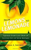 From Lemons to Lemonade: Squeeze Every Last Drop of Success Out of Your Mistakes (0131362739) by Shepherd, Dean A.