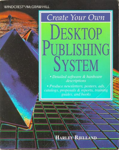Create Your Own Desktop Publishing System