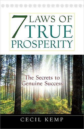 7 Laws of True Prosperity: The Secrets to Genuine Success