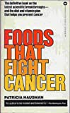 img - for Foods That Fight Cancer A Diet and Vitamin Program That Protects the Entire Family book / textbook / text book