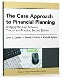 The Case Approach to Financial Planning: Bridging the Gap between Theory and Practice, Second Edition (National Underwriter Academic)