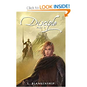Disciple, Part II (Volume 2) by L. Blankenship