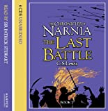 """The Last Battle: Complete & Unabridged (""""The Chronicles of Narnia"""")"""