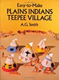 [ [ [ Easy-To-Make Plains Indians Teepee Village[ EASY-TO-MAKE PLAINS INDIANS TEEPEE VILLAGE ] By Smith, A. G. ( Author )Mar-01-1990 Paperback (0486262715) by Smith, A. G.