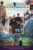 Bring Your Own Children: South America! A Family Sabbatical Handbook