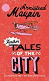 Further Tales Of The City: Tales of the City 3 (Tales of the City series)