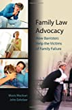 img - for Family Law Advocacy: How Barristers help the Victims of Family Failure book / textbook / text book