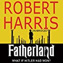 Fatherland (       UNABRIDGED) by Robert Harris Narrated by Michael Jayston