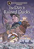 The Day It Rained Ducks (Hometown Hunters Collection)