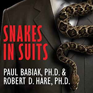 Snakes in Suits: When Psychopaths Go To Work | [Robert D. Hare, Paul Barbiak]