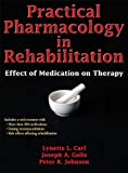 Practical Pharmacology in Rehabilitation With Web Resource: Effect of Medication on Therapy