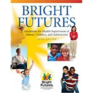 Bright Futures: Guidelines for Health Supervision of Infants, Children, And Adolescents, 3rd Edition