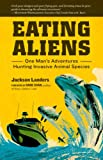 img - for Eating Aliens: One Man's Adventures Hunting Invasive Animal Species book / textbook / text book