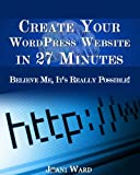 515OrX3o06L. SL160  Create Your WordPress Website in 27 Minutes Believe Me, Its Really Possible!