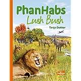 """Phanhabs Lush Bush: Wimmelnde Wildnis im Afikanischen Busch: Wimmelnde Wildnis im Afrikanischen Buschvon """"Tanja Dekker"""""""