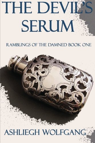 Book: The Devil's Serum by Ashliegh Wolfgang